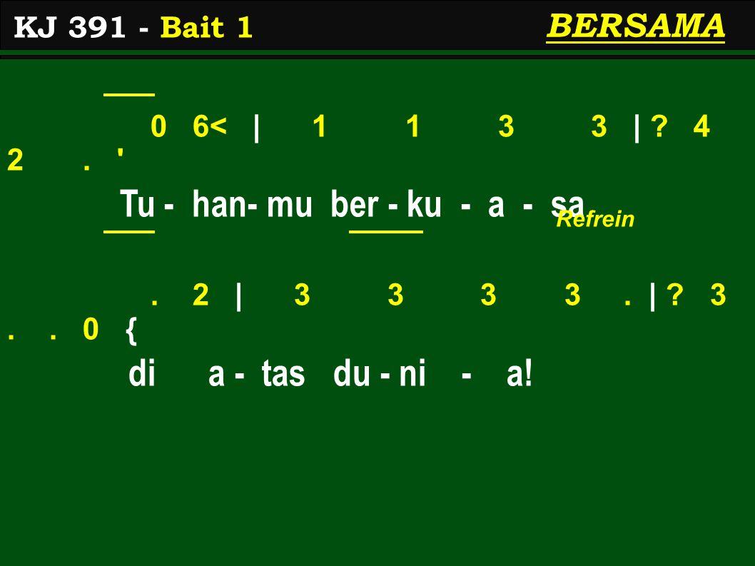 0 6< | 1 1 3 3 | . 4 2. Tu - han- mu ber - ku - a - sa.