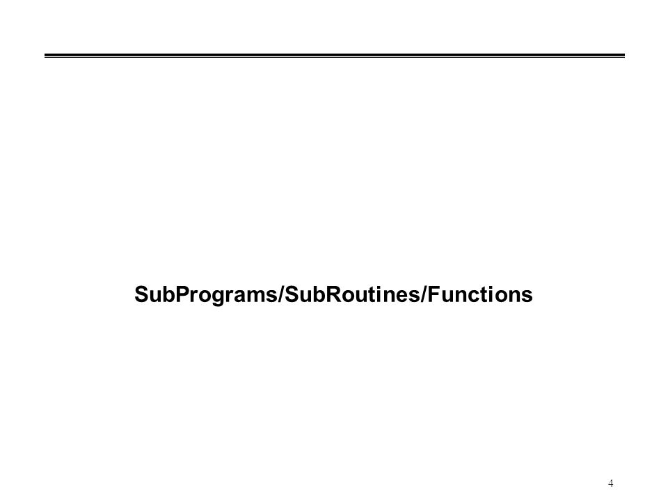 4 SubPrograms/SubRoutines/Functions