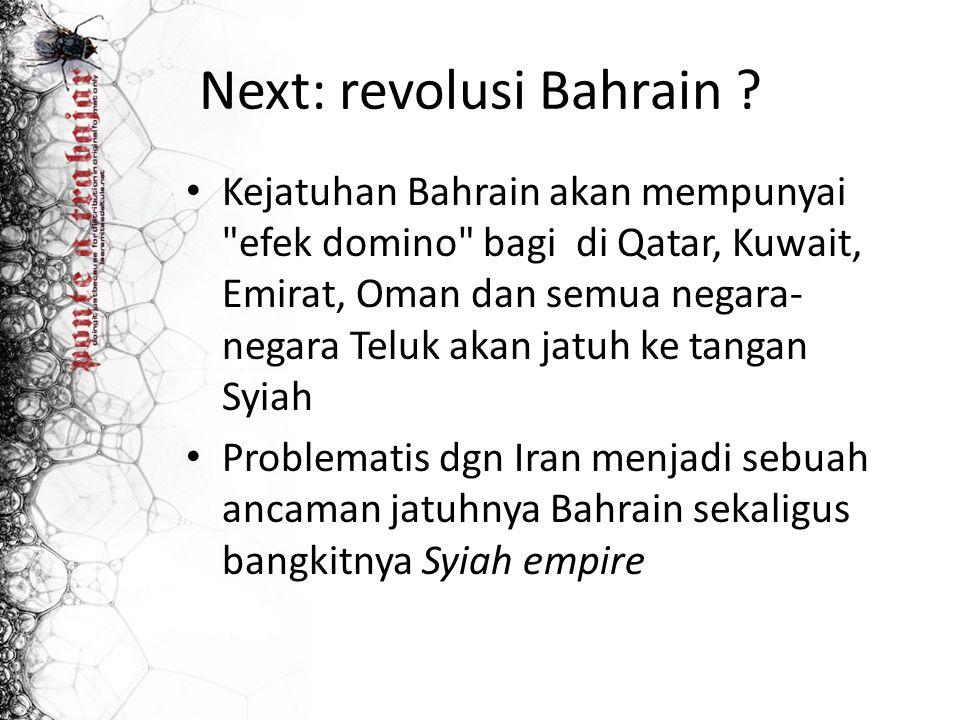 Next: revolusi Bahrain ? Kejatuhan Bahrain akan mempunyai