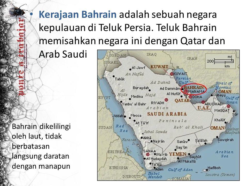 Kerajaan Bahrain adalah sebuah negara kepulauan di Teluk Persia. Teluk Bahrain memisahkan negara ini dengan Qatar dan Arab Saudi Bahrain dikelilingi o