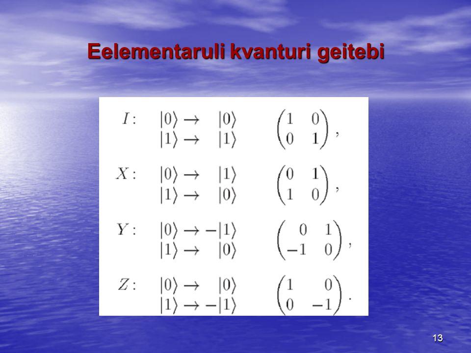 13 Eelementaruli kvanturi geitebi