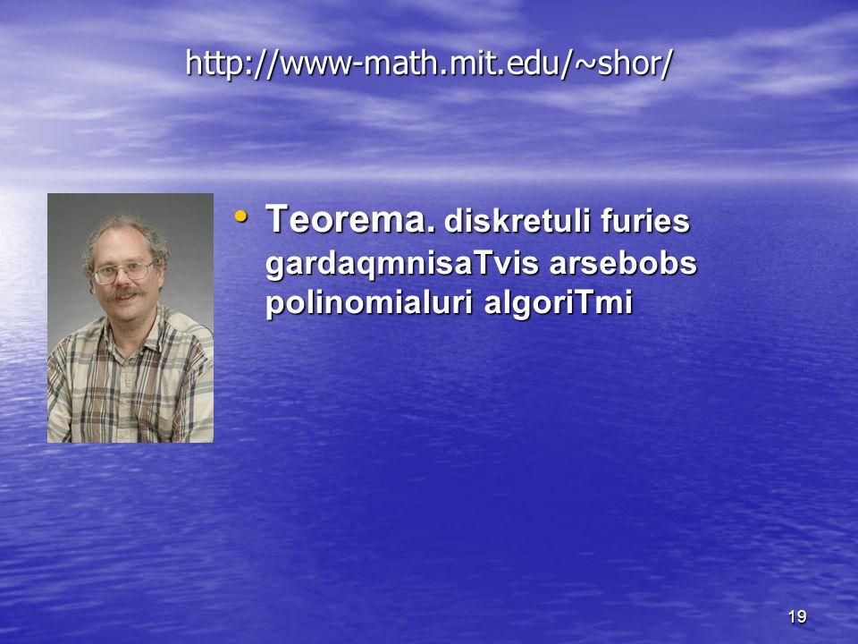 19 http://www-math.mit.edu/~shor/ Teorema.