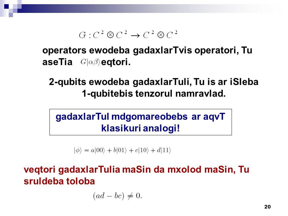 20 operators ewodeba gadaxlarTvis operatori, Tu aseTia veqtori.