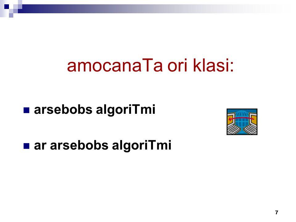 7 amocanaTa ori klasi: arsebobs algoriTmi ar arsebobs algoriTmi