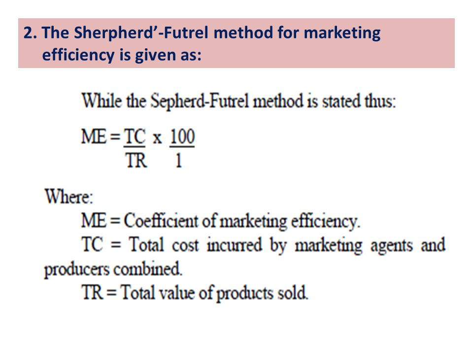 2. The Sherpherd'-Futrel method for marketing efficiency is given as: