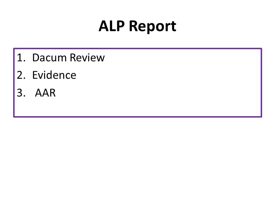 ALP Report 1.Dacum Review 2.Evidence 3. AAR