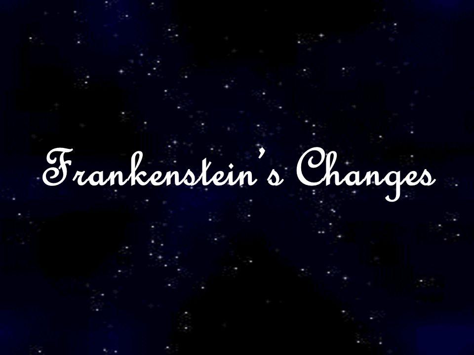 Frankenstein's Changes