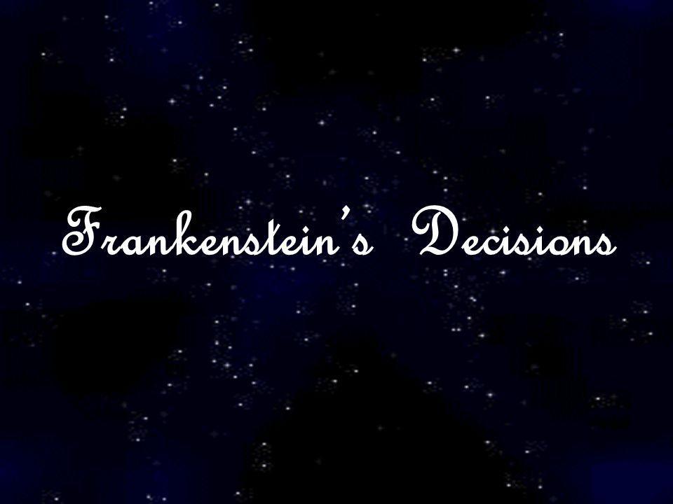 Frankenstein's Decisions