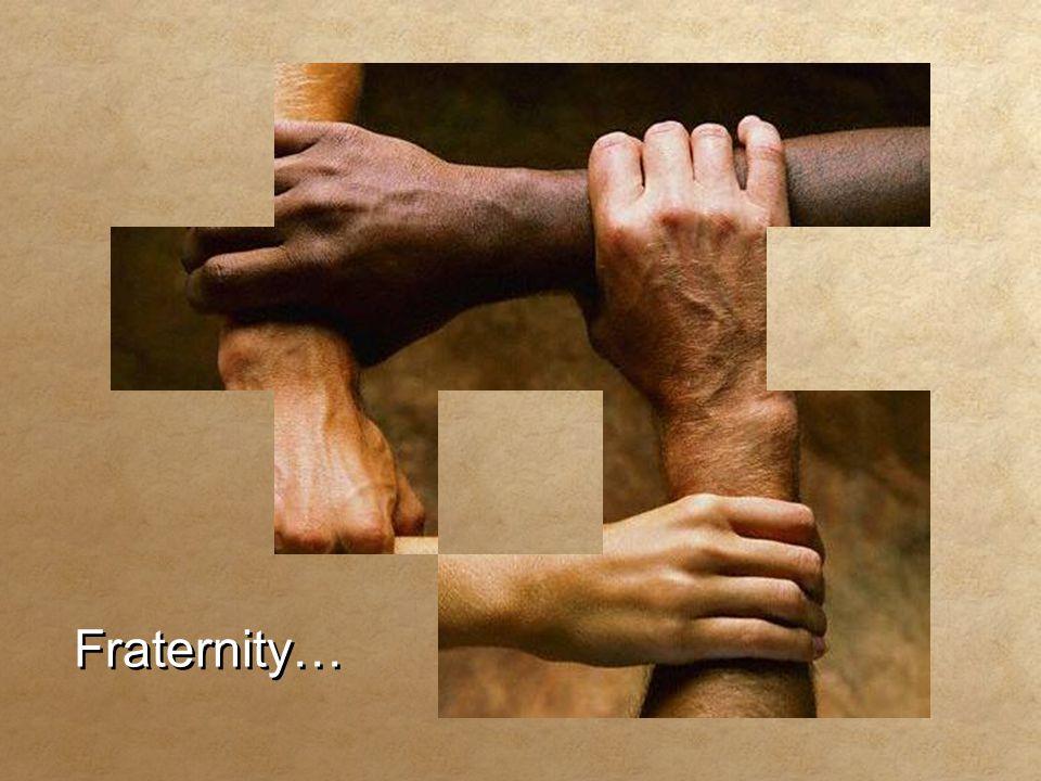 Fraternity… Fraternity…