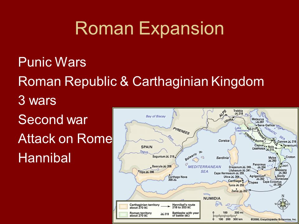 Roman Expansion Punic Wars Roman Republic & Carthaginian Kingdom 3 wars Second war Attack on Rome Hannibal