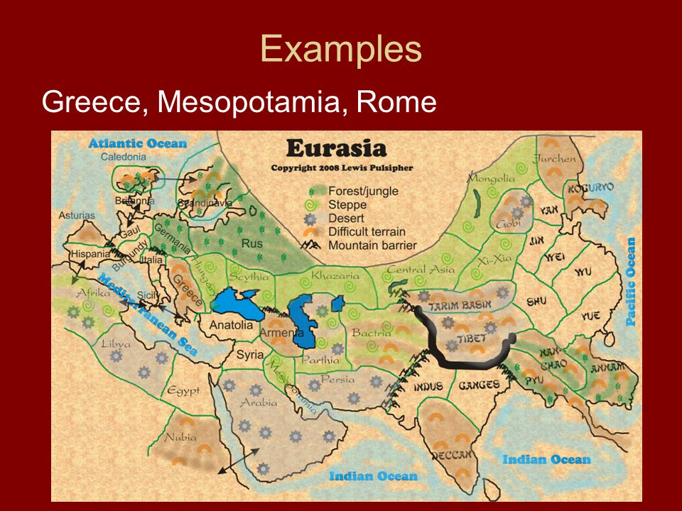 Examples Greece, Mesopotamia, Rome