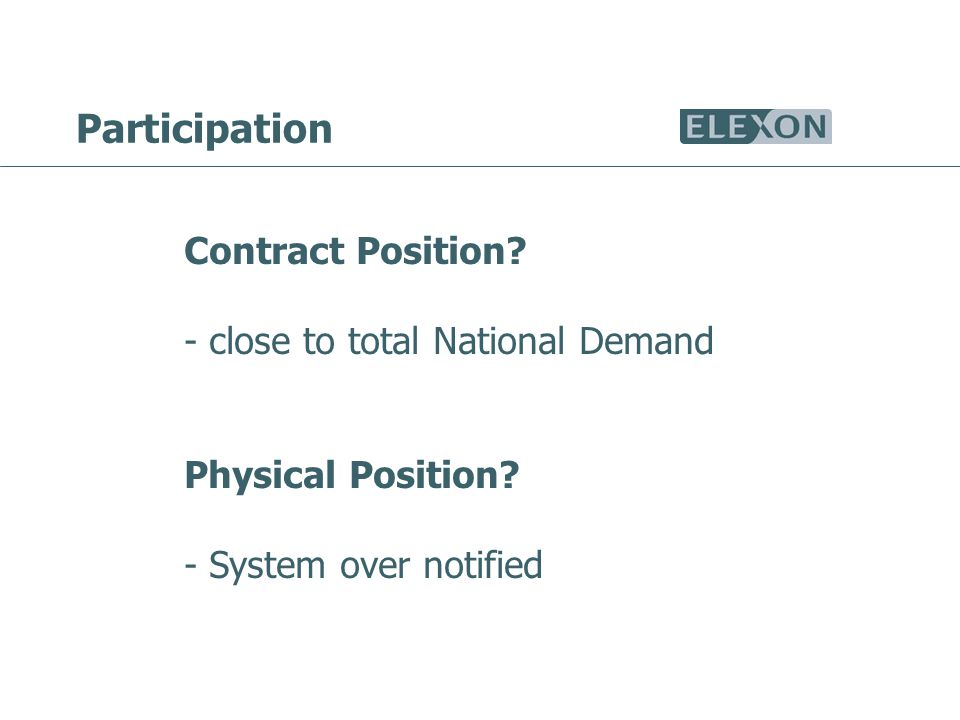 Participation Contract Position. - close to total National Demand Physical Position.