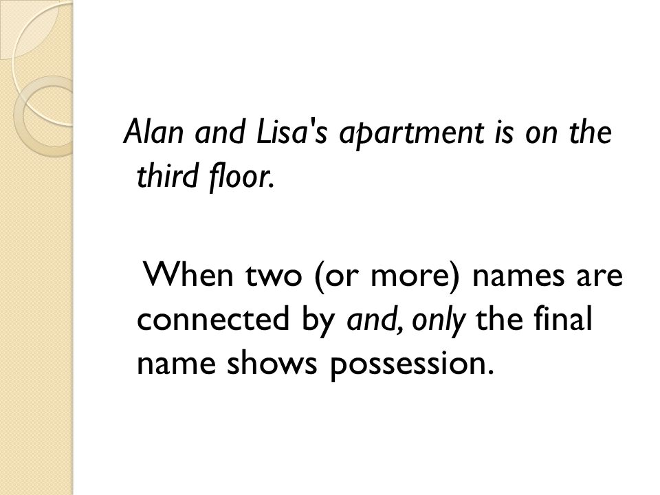Alan and Lisa s apartment is on the third floor.