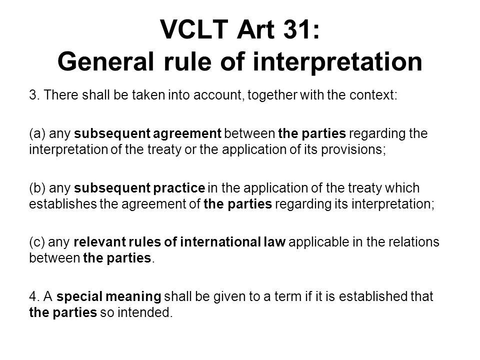 VCLT Art 31: General rule of interpretation 3.