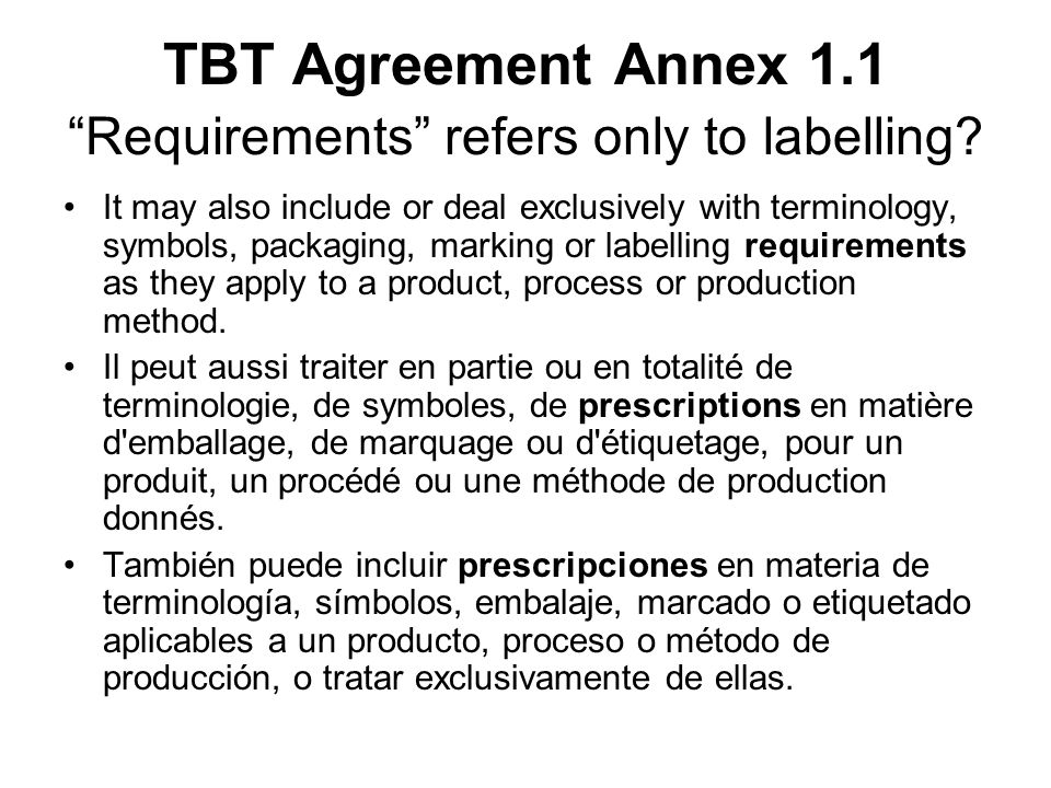 TBT Agreement Annex 1.1 Requirements refers only to labelling.