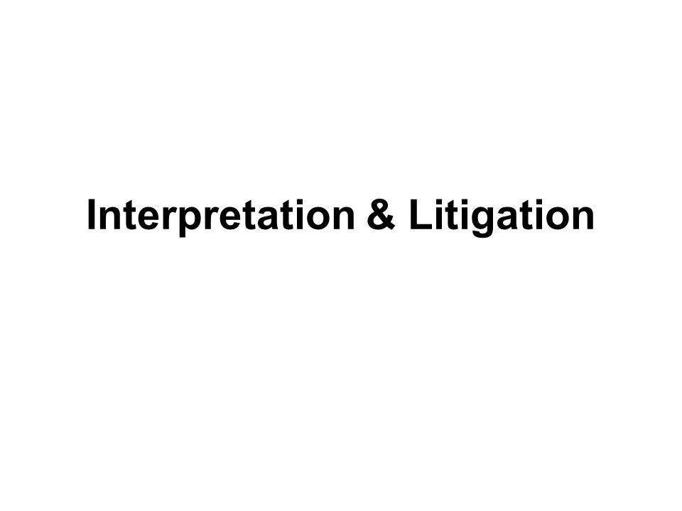 Interpretation & Litigation
