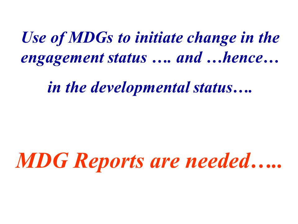 Use of MDGs to initiate change in the engagement status ….