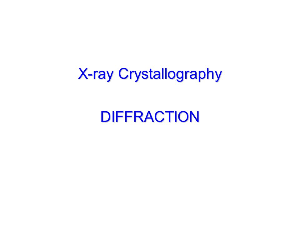 X-ray Crystallography DIFFRACTION