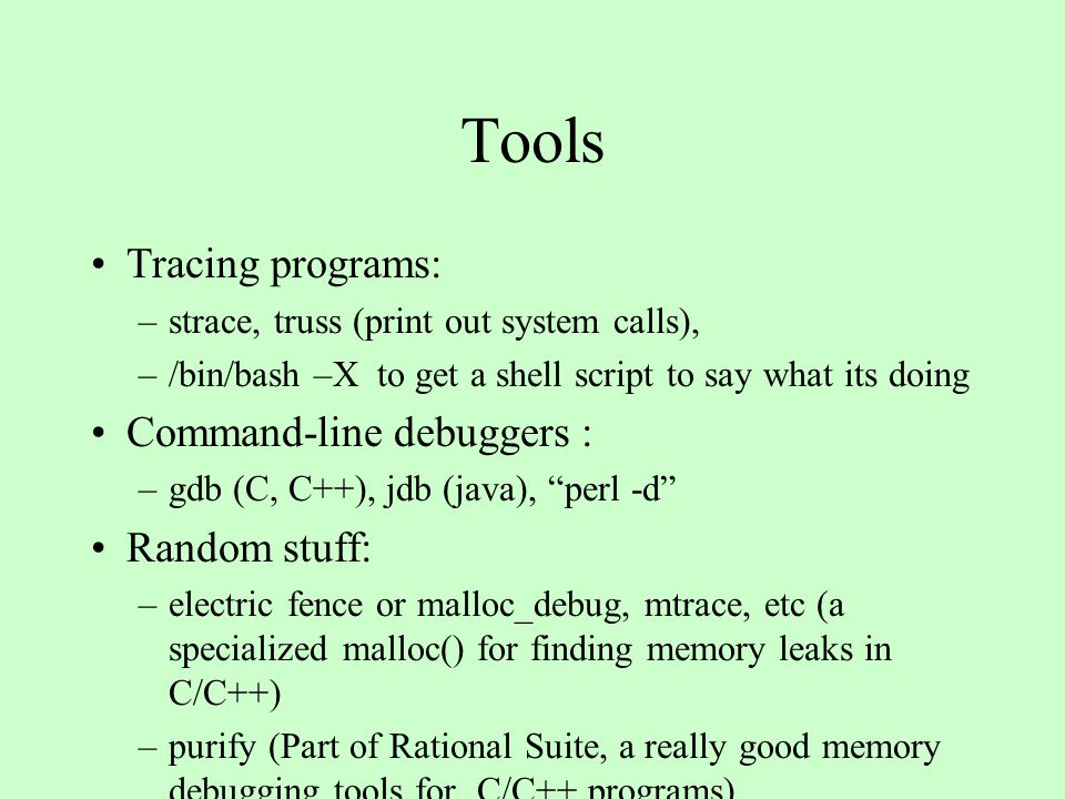 Code Tuning Techniques II Make hot functions faster –Throw more compiler optimizations at it –Rewrite in assembly (often not worth it) –Indirect calls -> direct calls C++: virtual functions -> non-virtual Java: non-static functions -> static –Probably not worth it with latest JVM's –Move infrequently executed code out of the way –Eliminate unnecessary I/O, system calls, allocation