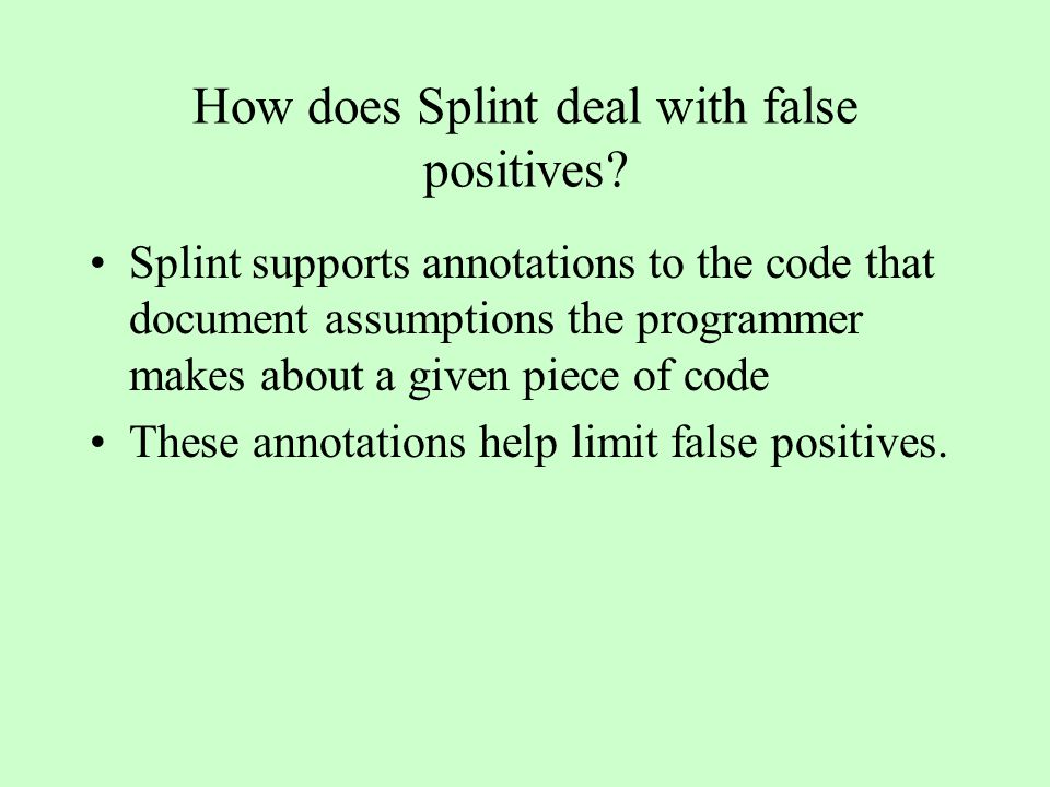 How does Splint deal with false positives.