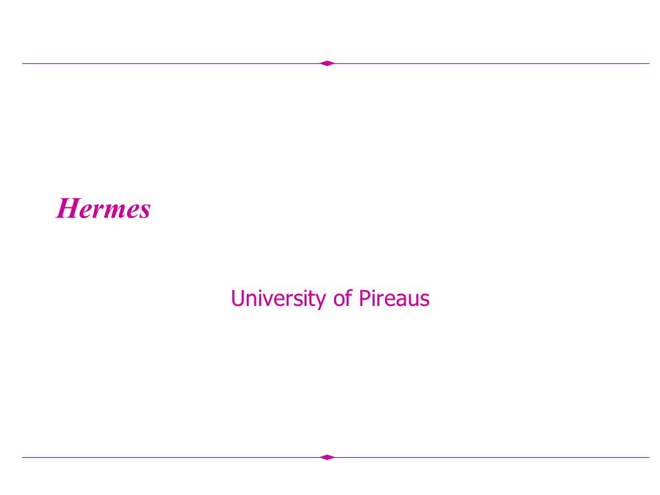 Hermes University of Pireaus