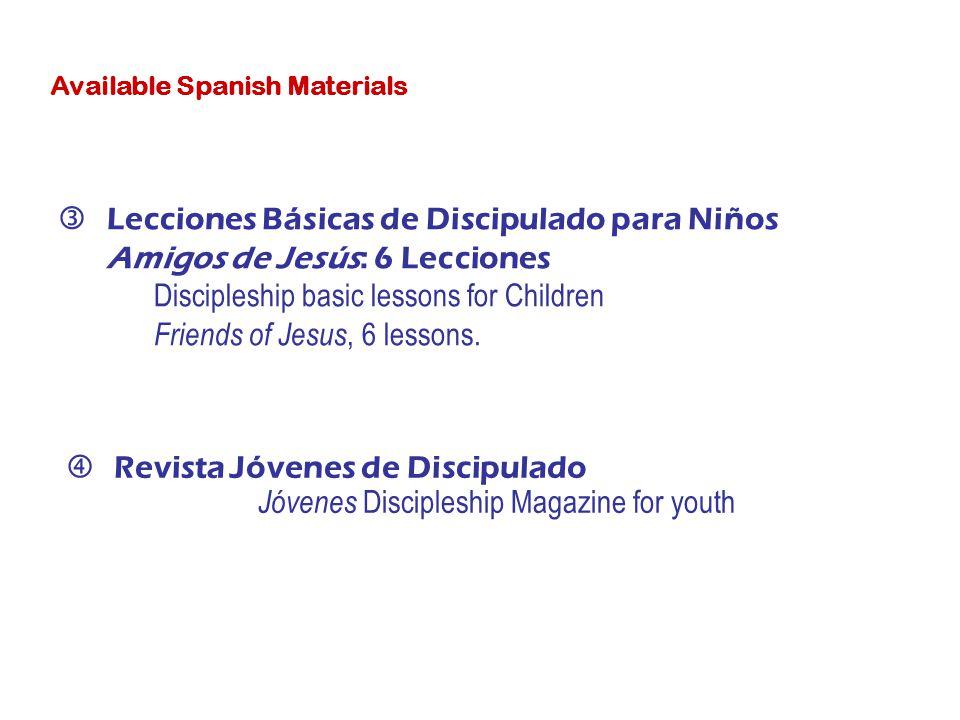 ƒLecciones Básicas de Discipulado para Niños Amigos de Jesús: 6 Lecciones Discipleship basic lessons for Children Friends of Jesus, 6 lessons.