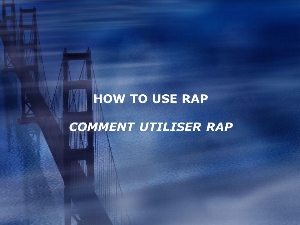 HOW TO USE RAP COMMENT UTILISER RAP