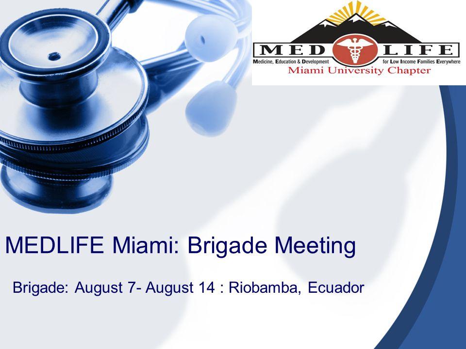 MEDLIFE Miami: Brigade Meeting Brigade: August 7- August 14 : Riobamba, Ecuador