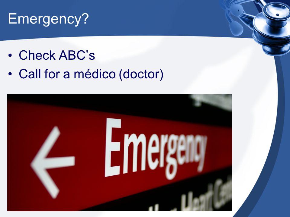 Emergency Check ABC's Call for a médico (doctor)