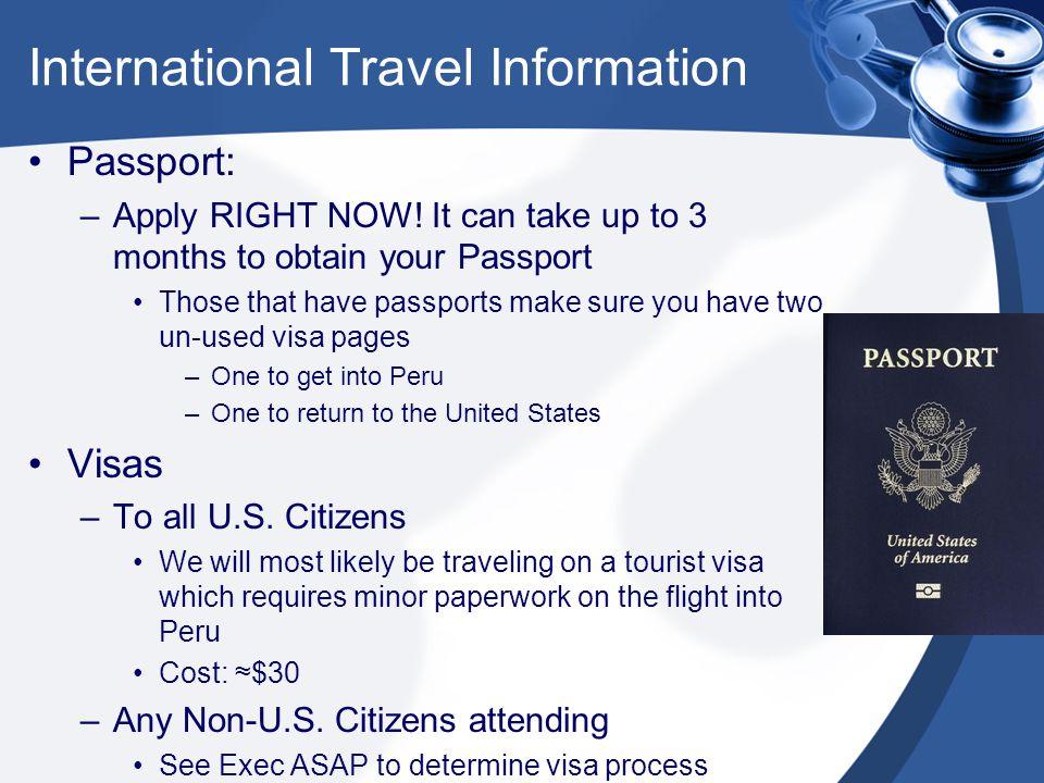 International Travel Information Passport: –Apply RIGHT NOW.