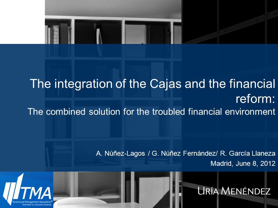 The integration of the Cajas and the financial reform: The combined solution for the troubled financial environment A.