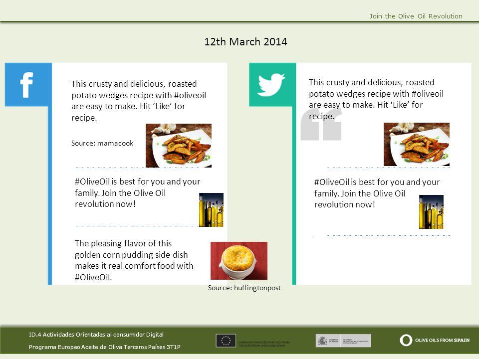 ID.4 Actividades Orientadas al consumidor Digital Programa Europeo Aceite de Oliva Terceros Países 3T1P ID.4 Actividades Orientadas al consumidor Digital Programa Europeo Aceite de Oliva Terceros Países 3T1P Join the Olive Oil Revolution 12th March 2014.