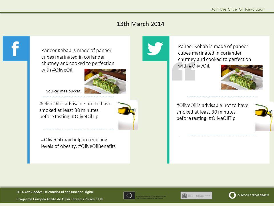 ID.4 Actividades Orientadas al consumidor Digital Programa Europeo Aceite de Oliva Terceros Países 3T1P ID.4 Actividades Orientadas al consumidor Digital Programa Europeo Aceite de Oliva Terceros Países 3T1P Join the Olive Oil Revolution 13th March 2014.