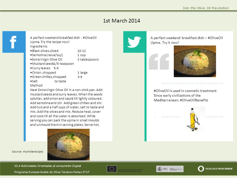 ID.4 Actividades Orientadas al consumidor Digital Programa Europeo Aceite de Oliva Terceros Países 3T1P ID.4 Actividades Orientadas al consumidor Digital Programa Europeo Aceite de Oliva Terceros Países 3T1P Join the Olive Oil Revolution 8th March 2014.