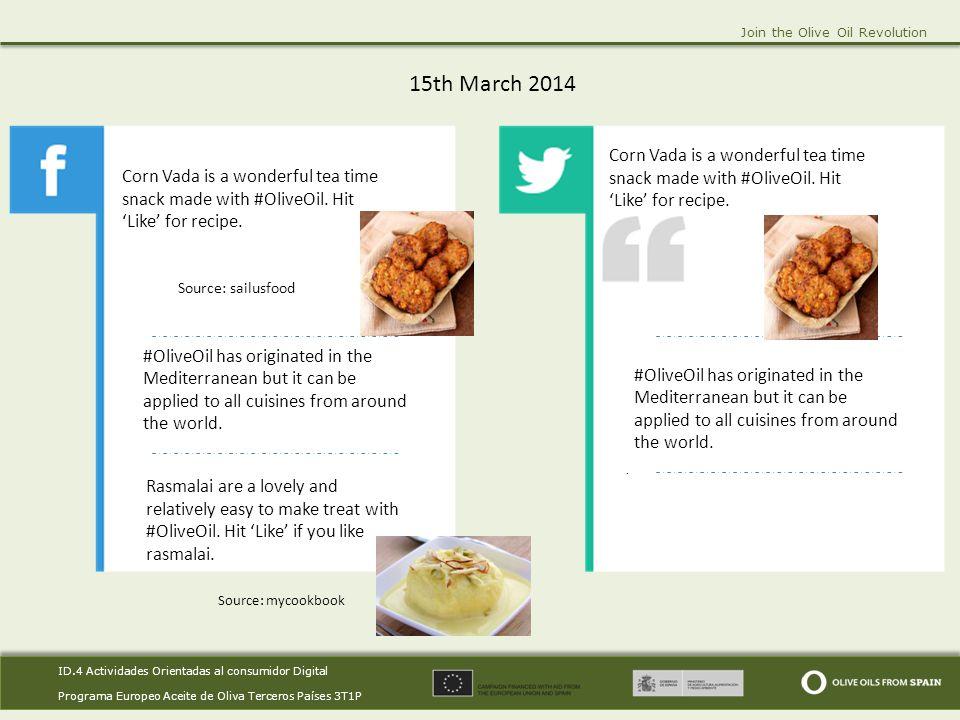 ID.4 Actividades Orientadas al consumidor Digital Programa Europeo Aceite de Oliva Terceros Países 3T1P ID.4 Actividades Orientadas al consumidor Digital Programa Europeo Aceite de Oliva Terceros Países 3T1P Join the Olive Oil Revolution 15th March 2014.