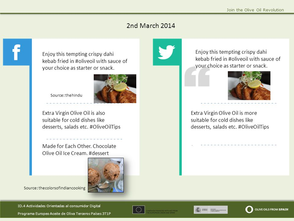 ID.4 Actividades Orientadas al consumidor Digital Programa Europeo Aceite de Oliva Terceros Países 3T1P ID.4 Actividades Orientadas al consumidor Digital Programa Europeo Aceite de Oliva Terceros Países 3T1P Join the Olive Oil Revolution 2nd March 2014.