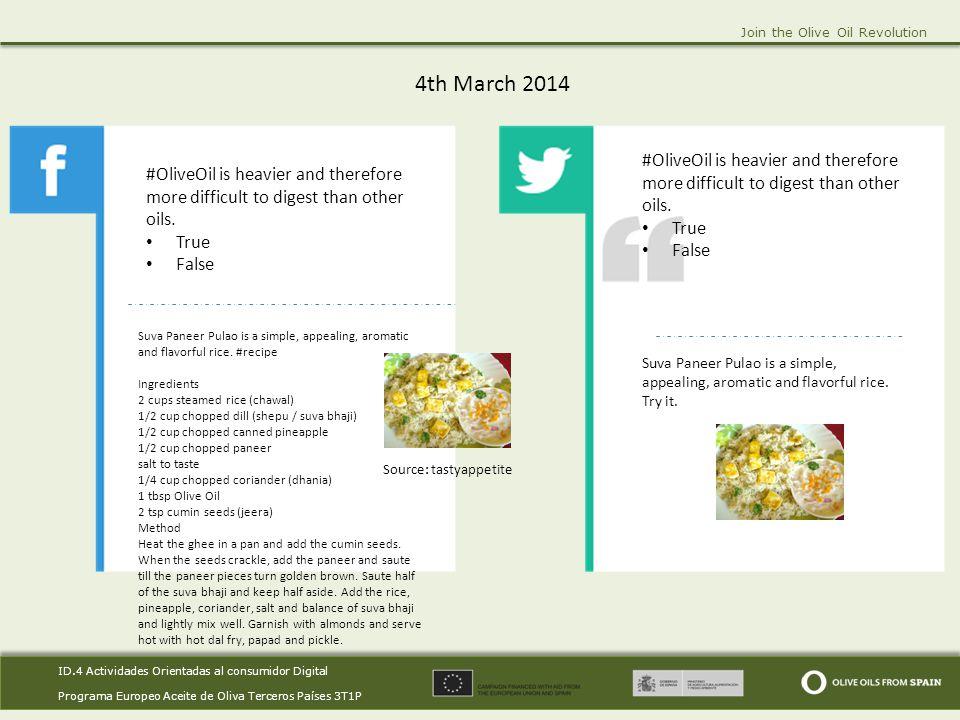 ID.4 Actividades Orientadas al consumidor Digital Programa Europeo Aceite de Oliva Terceros Países 3T1P ID.4 Actividades Orientadas al consumidor Digital Programa Europeo Aceite de Oliva Terceros Países 3T1P Join the Olive Oil Revolution 4th March 2014.