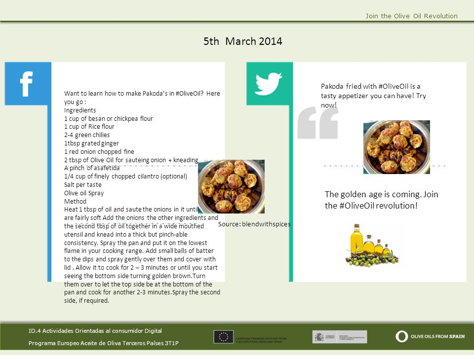 ID.4 Actividades Orientadas al consumidor Digital Programa Europeo Aceite de Oliva Terceros Países 3T1P ID.4 Actividades Orientadas al consumidor Digital Programa Europeo Aceite de Oliva Terceros Países 3T1P Join the Olive Oil Revolution 5th March 2014.
