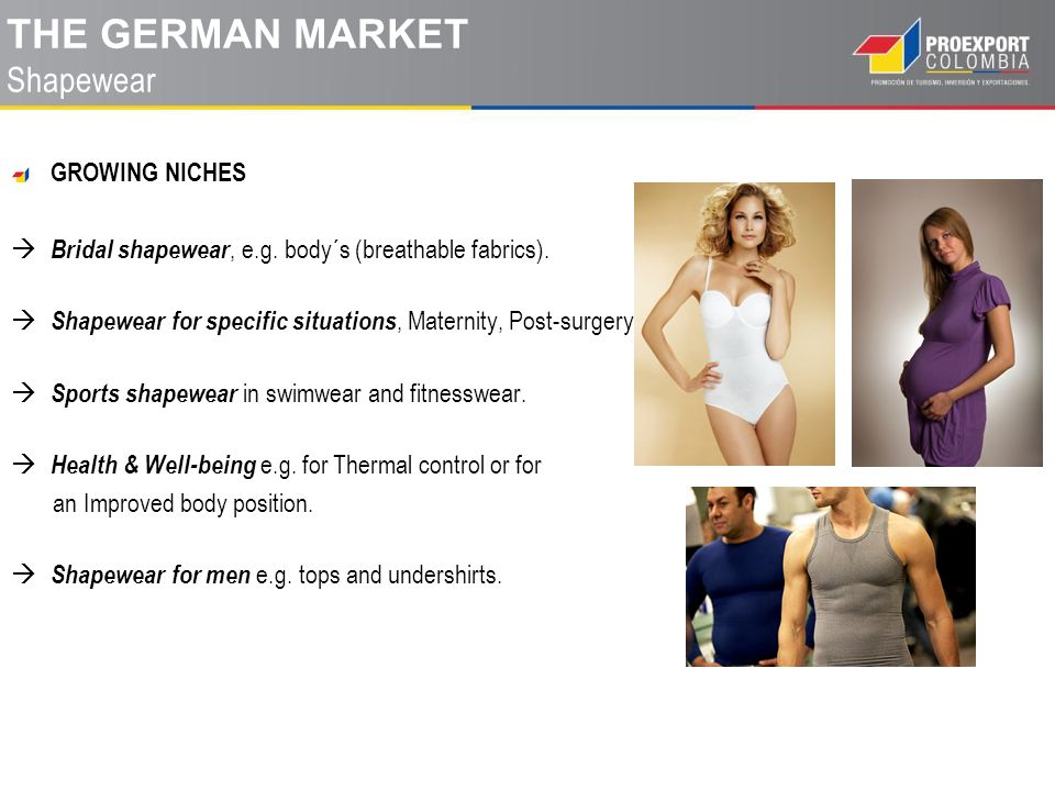 GROWING NICHES  Bridal shapewear, e.g.body´s (breathable fabrics).