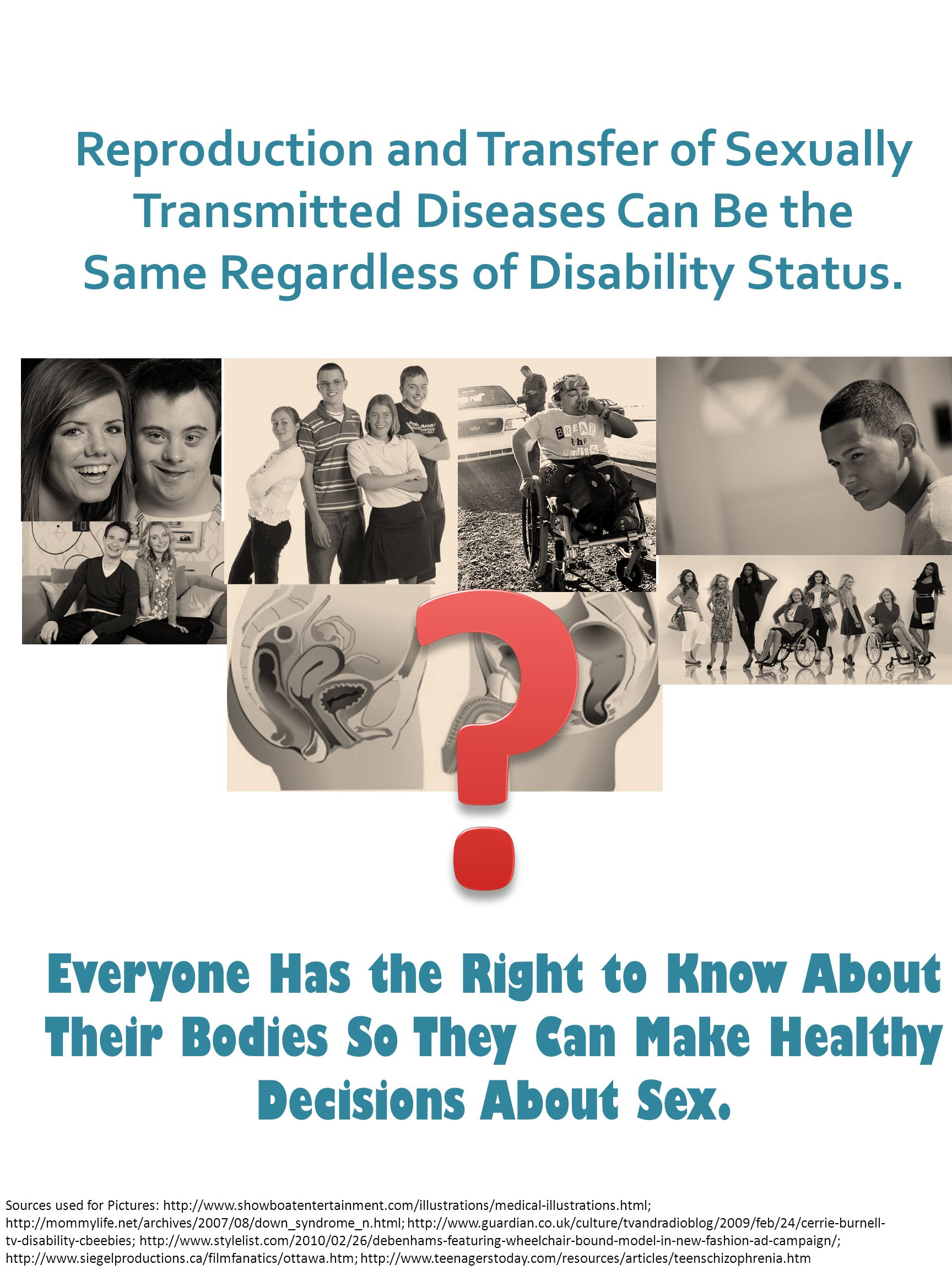 Reproduction and Transfer of Sexually Transmitted Diseases Can Be the Same Regardless of Disability Status.