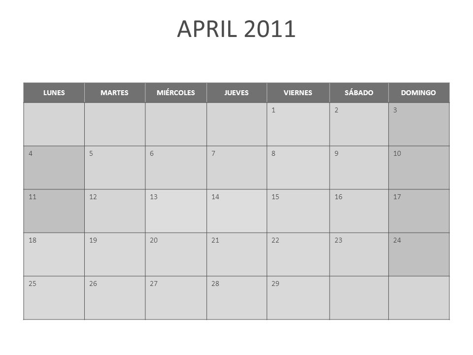 APRIL 2011 LUNESMARTESMIÉRCOLESJUEVESVIERNESSÁBADODOMINGO 123 45678910 11121314151617 18192021222324 2526272829