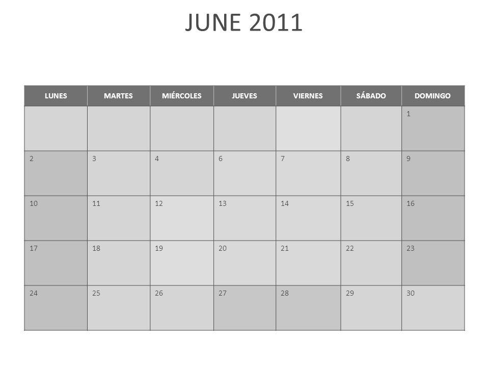 JUNE 2011 LUNESMARTESMIÉRCOLESJUEVESVIERNESSÁBADODOMINGO 1 2346789 10111213141516 17181920212223 24252627282930