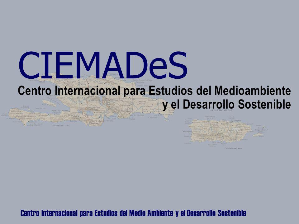 Centro Internacional para Estudios del Medio Ambiente y el Desarrollo Sostenible CIEMADeS Centro Internacional para Estudios del Medioambiente y el Desarrollo Sostenible
