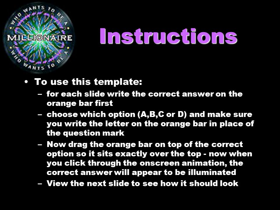 Instructions To use this template: –for each slide write the correct answer on the orange bar first –choose which option (A,B,C or D) and make sure yo