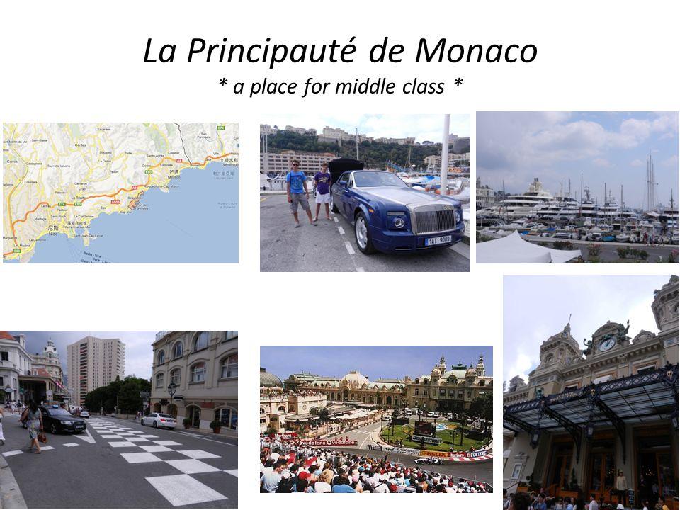 La Principauté de Monaco * a place for middle class *