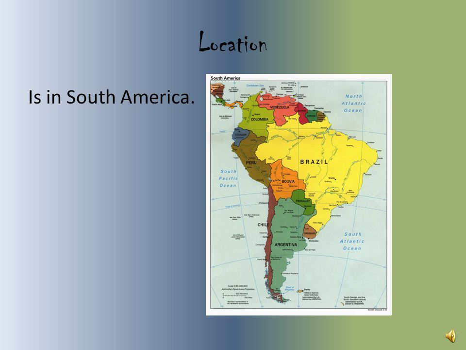 Location Is in South America.