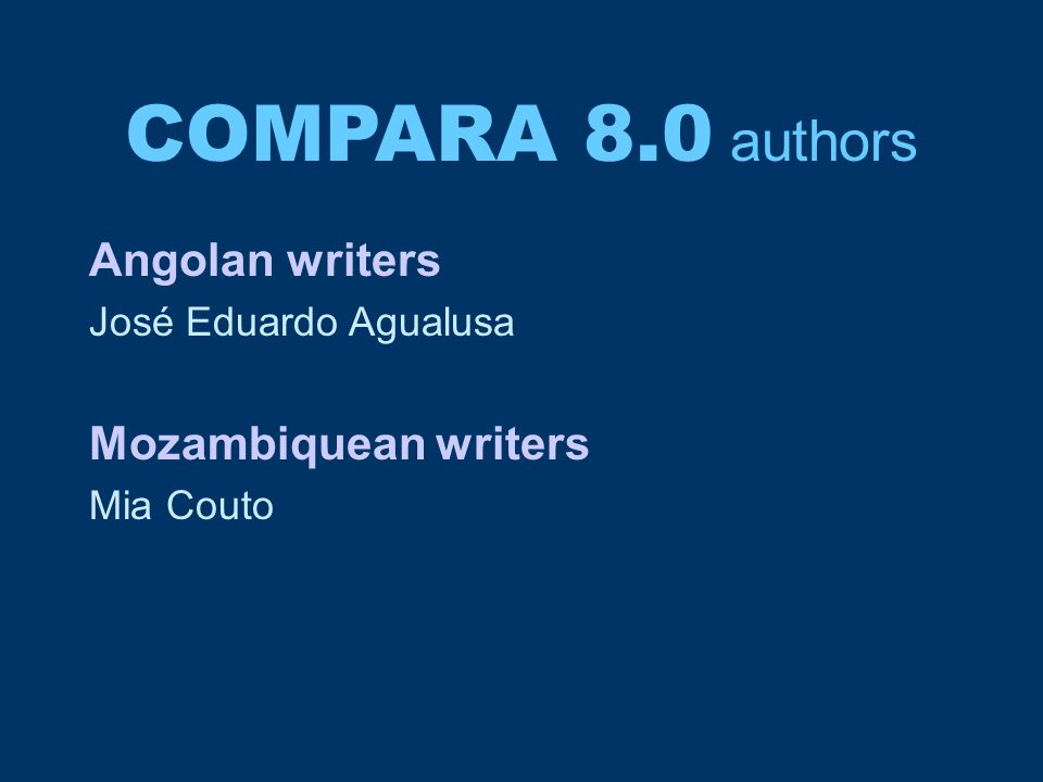 COMPARA 8.0 authors Angolan writers José Eduardo Agualusa Mozambiquean writers Mia Couto