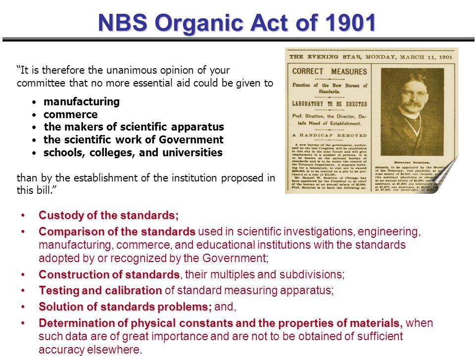 NBS Organic Act of 1901 Custody of the standards;Custody of the standards; Comparison of the standardsComparison of the standards used in scientific i