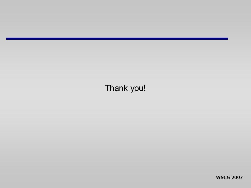 WSCG 2007 Thank you!
