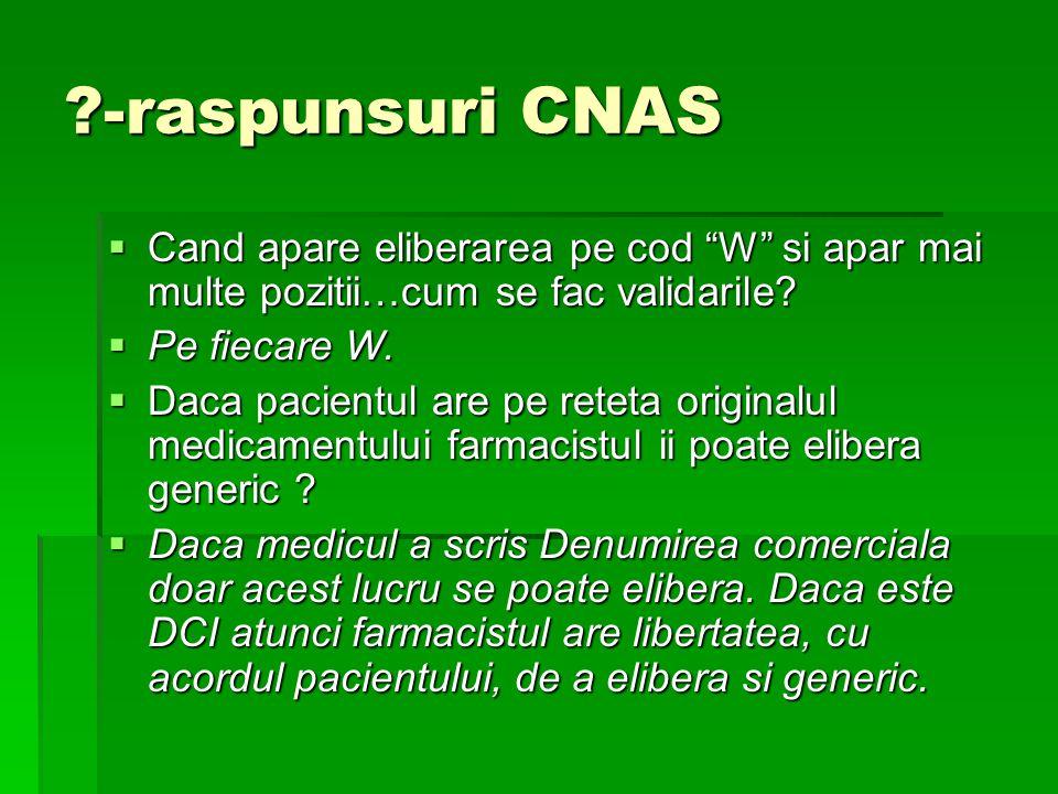 -raspunsuri CNAS  Cand apare eliberarea pe cod W si apar mai multe pozitii…cum se fac validarile.